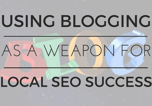 Using Blogging as your Secret Weapon for Local SEO